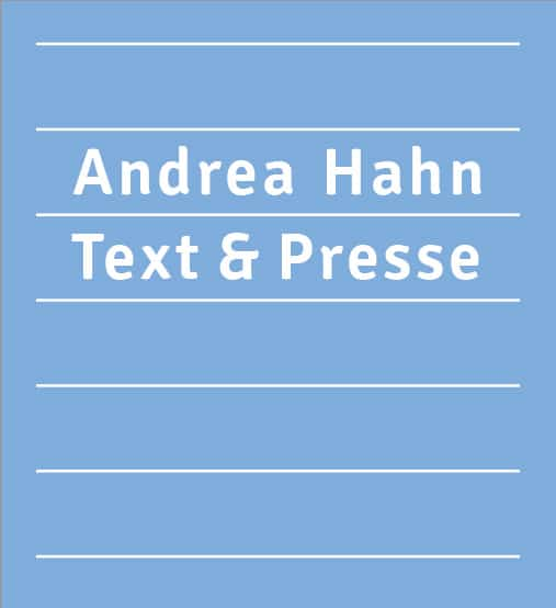 Andrea Hahn | Text & Presse