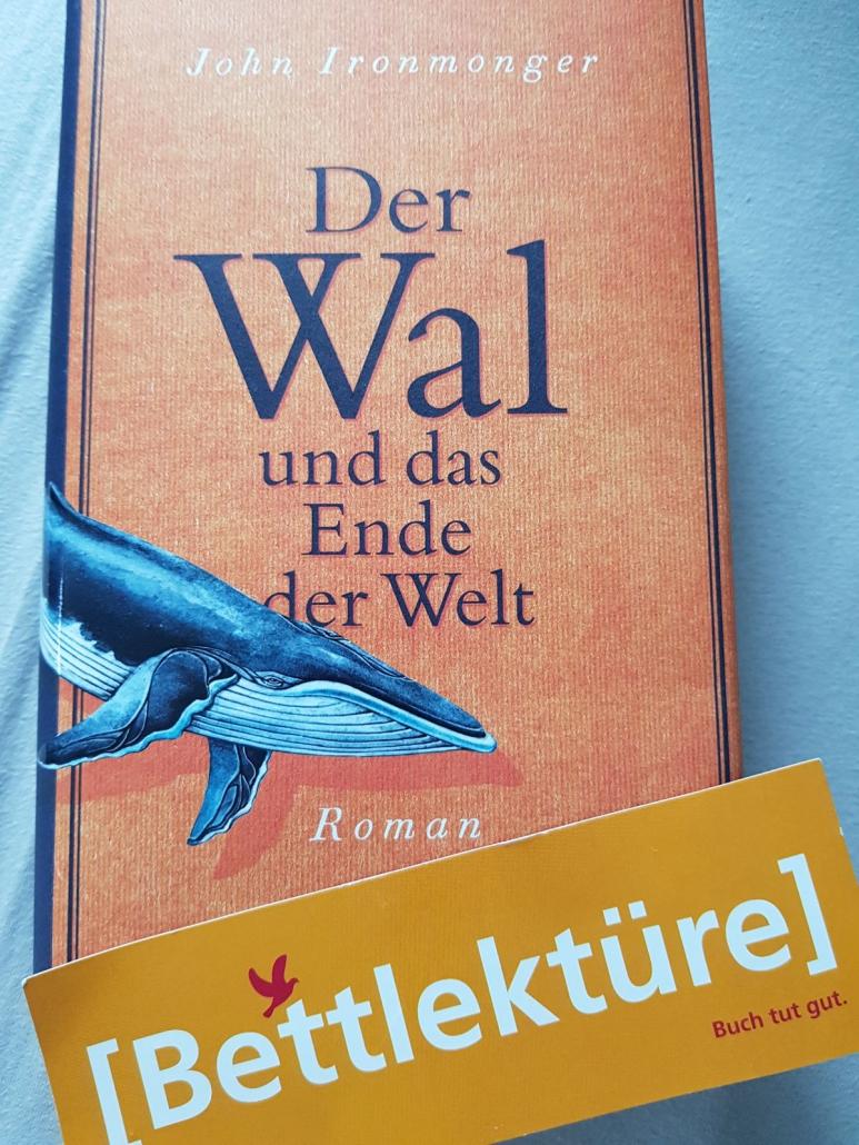 """John Ironmonger: """"Der Wal und das Ende der Welt"""" - Bettlektüre oder nicht?"""